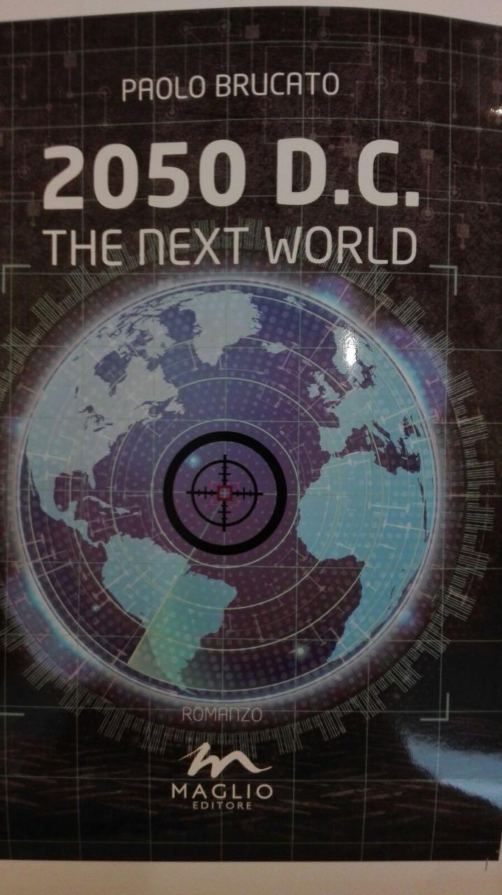 """""""2050 D.C. The next world"""", il primo libro del trapanese Paolo Brucato"""