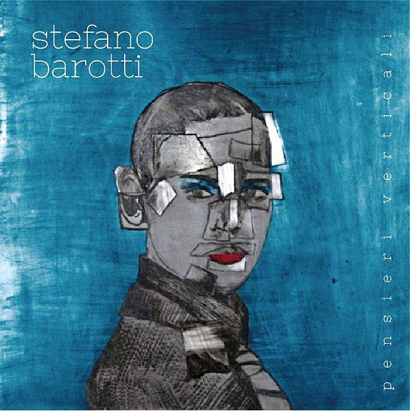 """Settimana del Disco: """"Pensieri Verticali"""", l'album ironico ed elegante di Stefano Barotti tra echi pop-folk e blues"""