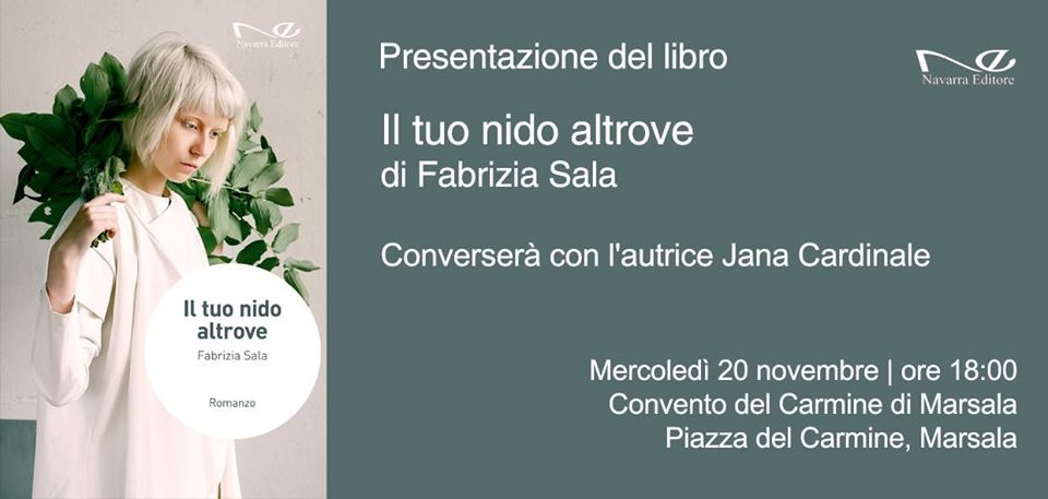 """""""Il tuo nido altrove"""": il libro di Luisa Fabrizia Sala oggi al Carmine"""